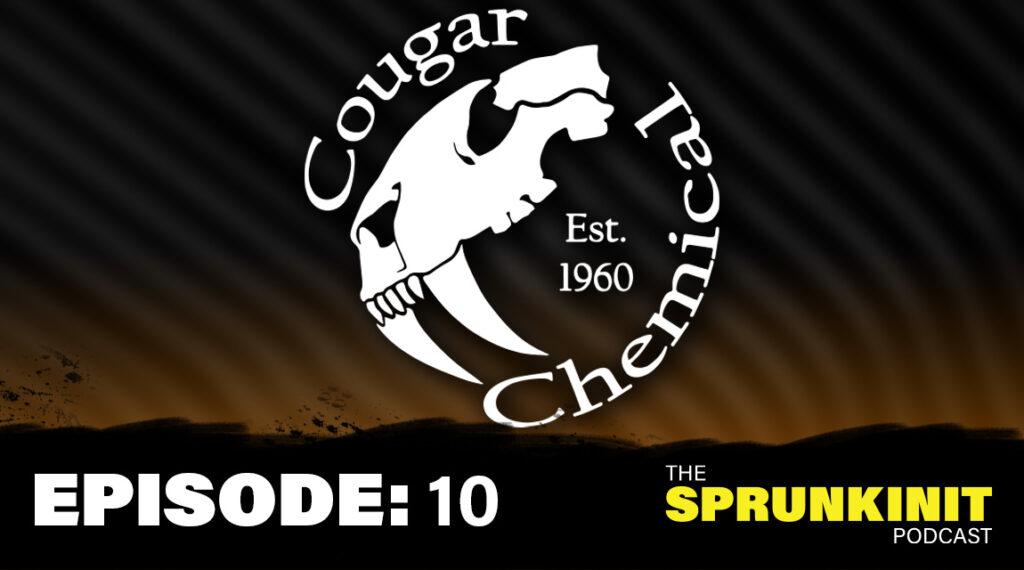 Cougar Chemical - Sprunkinit Podcast, Greg Sprunk, Billy Fields