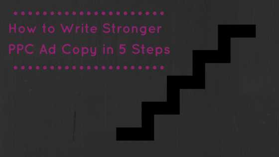 How to Write Stronger PPC Ad Copy