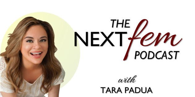 The NextFem Podcast | Real-Talk with High-Powered Women | Inspired by TED, NPR, Oprah, Brene Brown