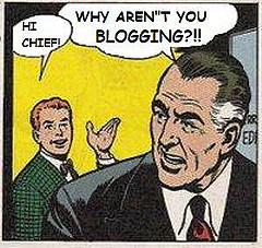 Why arent you blogging
