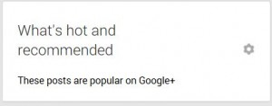 google+ whats hot and recommended area