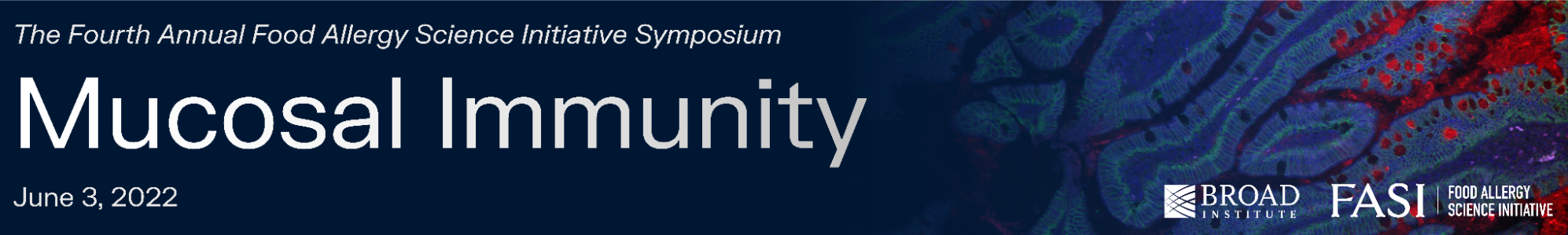 The Food Allergy Science Initiative 4th Annual Symposium Mucosal Immunity Friday, June 3rd, 2022