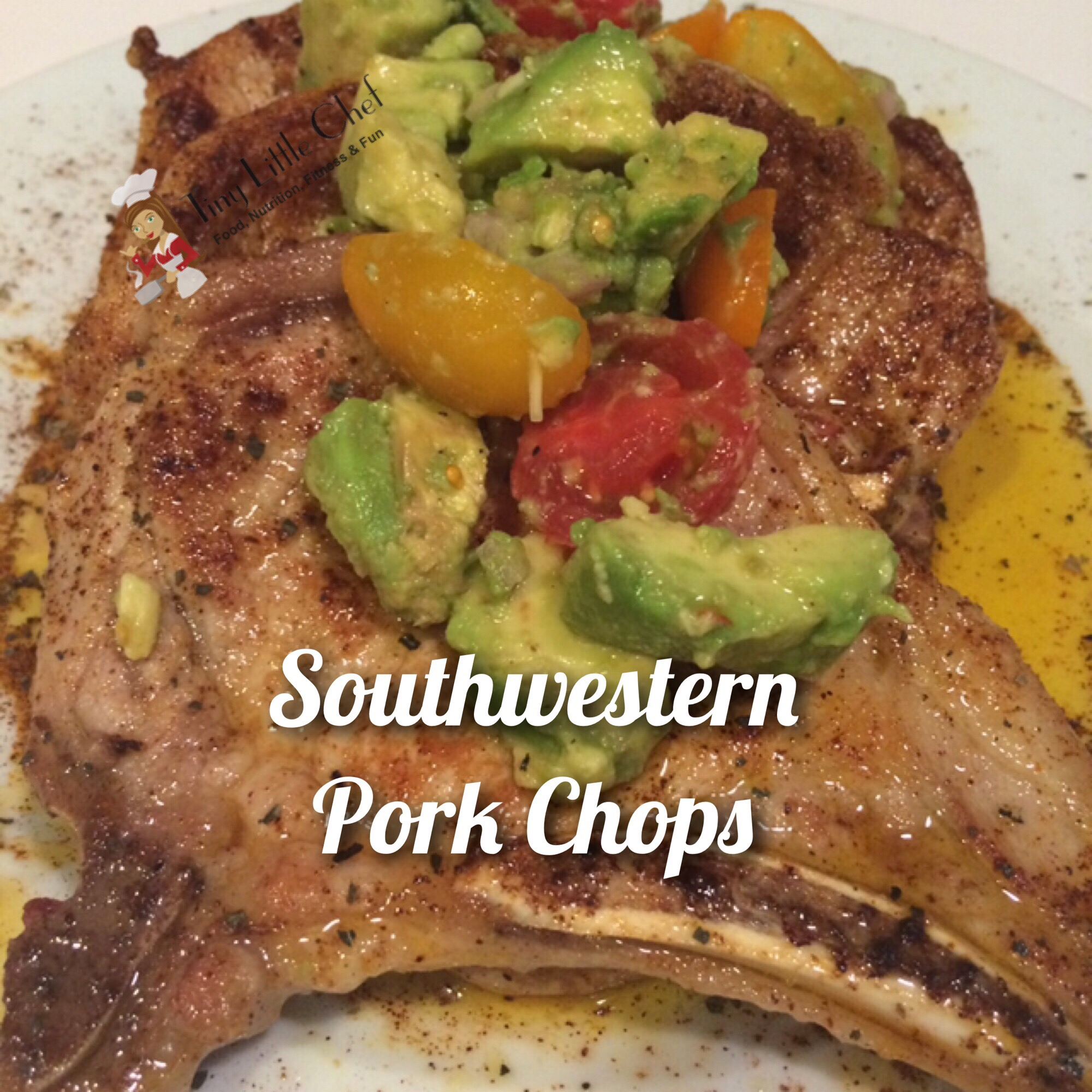 Tiny Little Chef Southwestern Pork Chops