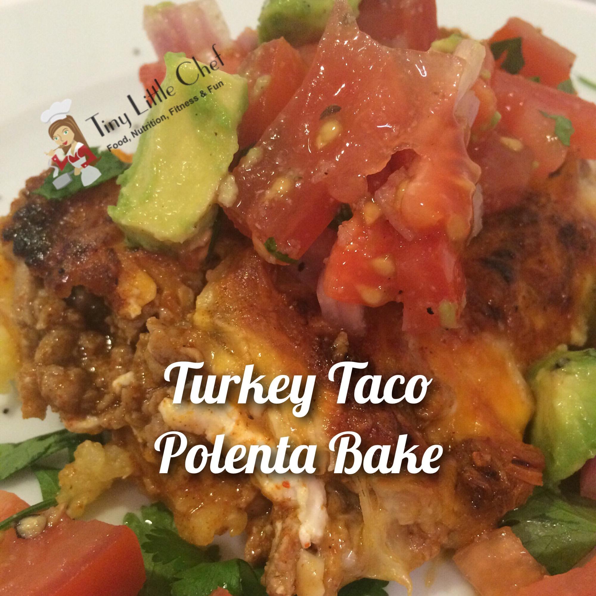 Tiny Little Chef Turkey Taco Polenta Bake