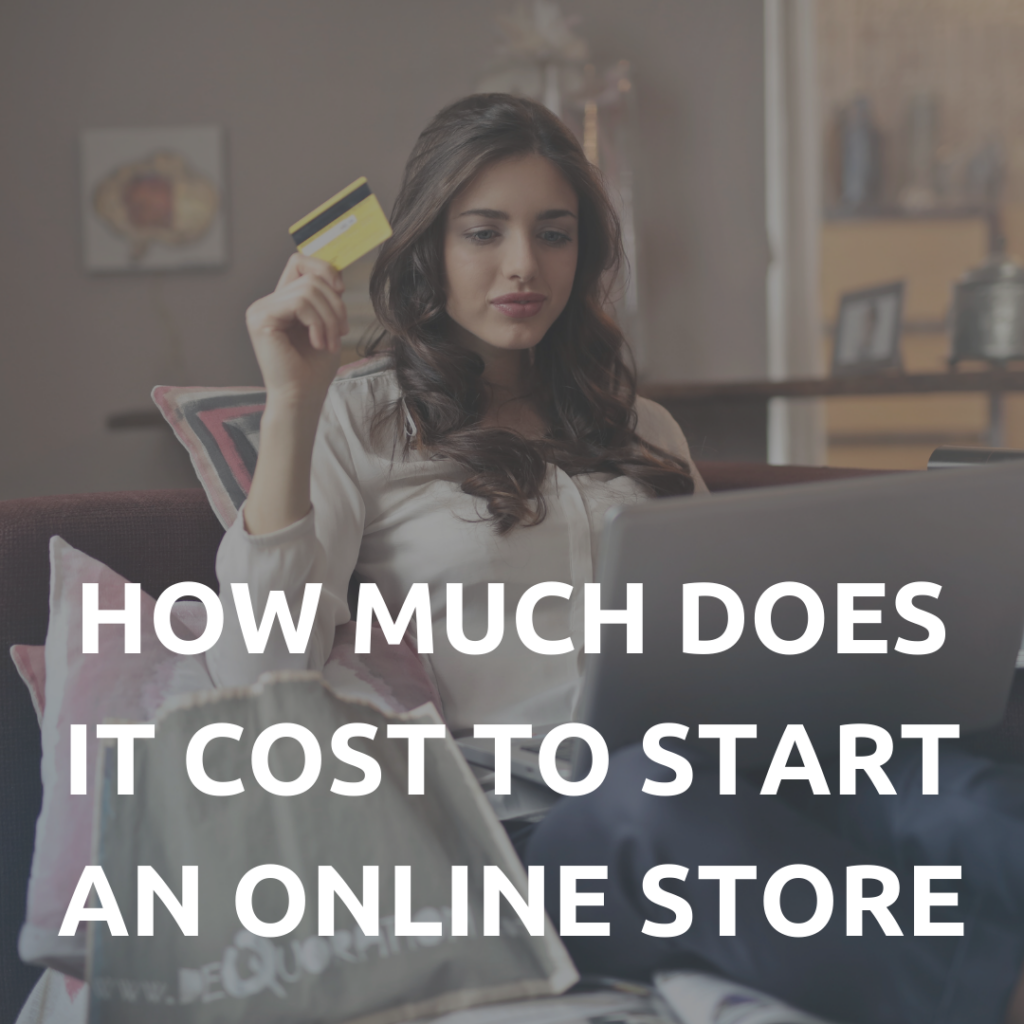 How Much Does It Cost To Start An Online Store