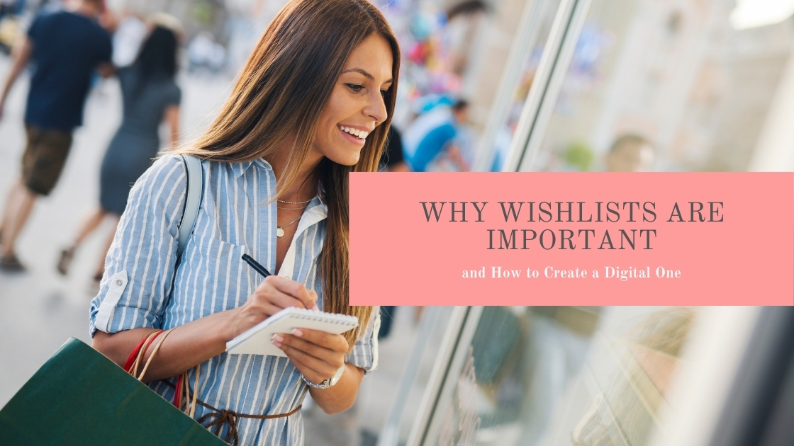 Why Wishlists are Important and How to Create a Digital One