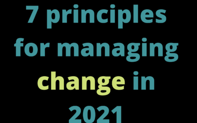 7 principles for managing change in 2021