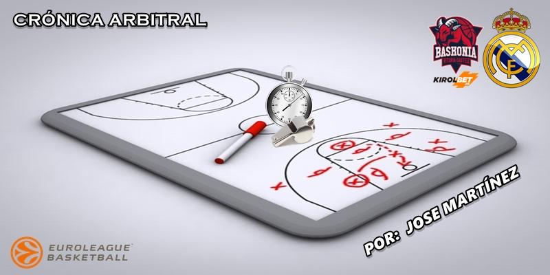 CRÓNICA ARBITRAL   Kirolbet Baskonia vs Real Madrid   Euroleague   Jornada 15