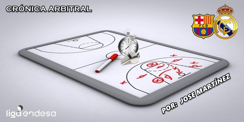 CRÓNICA ARBITRAL   FC Barcelona vs Real Madrid   Liga Endesa   Jornada 15