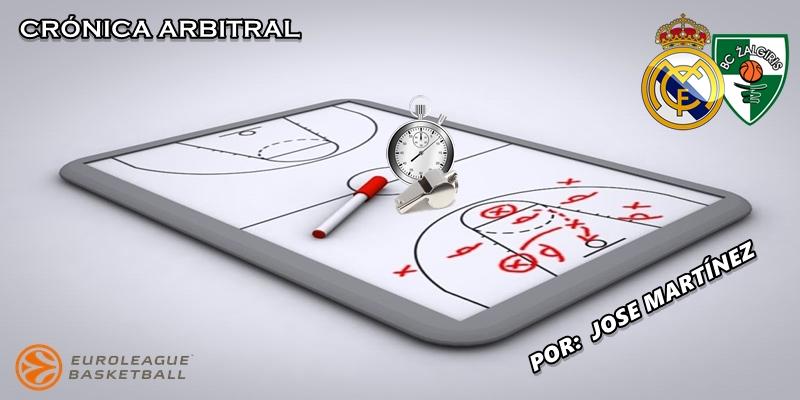 CRÓNICA ARBITRAL | Real Madrid vs Zalgiris | Euroleague | Jornada 18