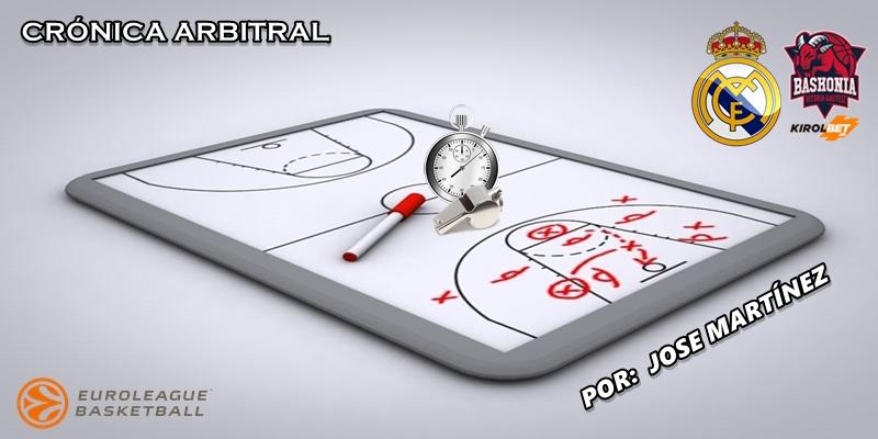 CRÓNICA ARBITRAL   Real Madrid vs Kirolbet Baskonia   Euroleague   Jornada 23