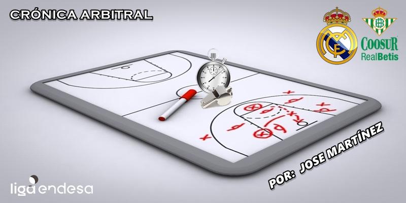 CRÓNICA ARBITRAL   Real Madrid vs Coosur Real Betis   Liga Endesa   Jornada 21