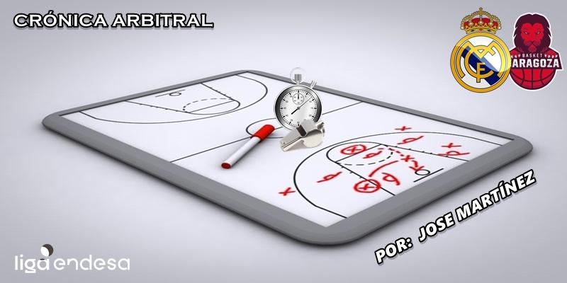 CRÓNICA ARBITRAL   Real Madrid vs Casademont Zaragoza   Liga Endesa   Jornada 23