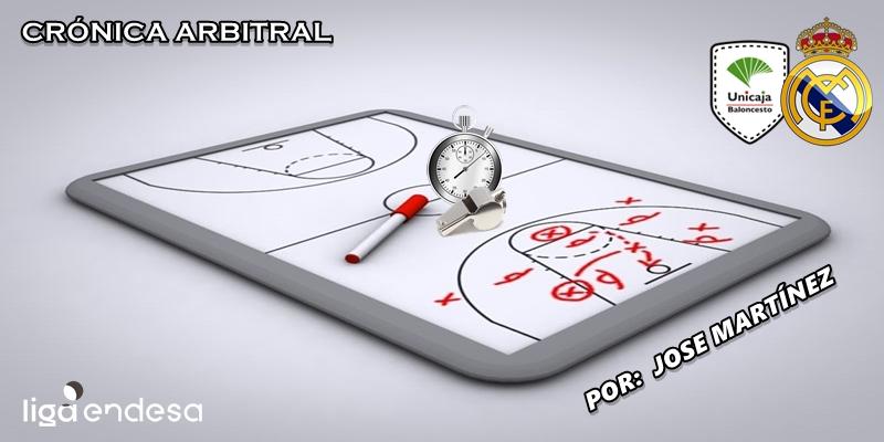 CRÓNICA ARBITRAL   Unicaja vs Real Madrid   Liga Endesa   Jornada 22