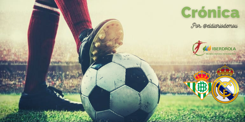 CRÓNICA   No hay quinto malo: Real Betis Féminas 0 – 3 Real Madrid Femenino