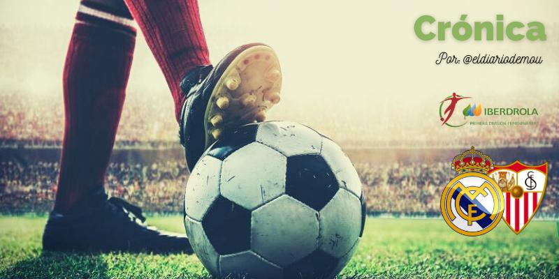 CRÓNICA   Fútbol y caracter: Real Madrid Femenino 5 – 2 Sevilla FC Femenino
