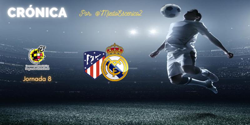 CRÓNICA   Parecerse a los mayores: Atlético de Madrid B 1 – 2 Real Madrid Castilla