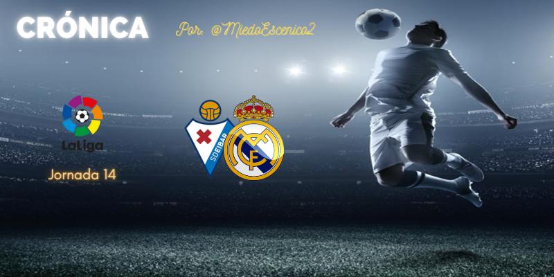CRÓNICA   Partidaco a la inglesa: SD Éibar 1 – 3 Real Madrid