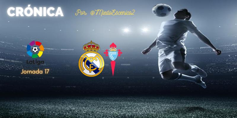 CRÓNICA   Los extremos se tocan: Real Madrid 2 – 0 Celta de Vigo