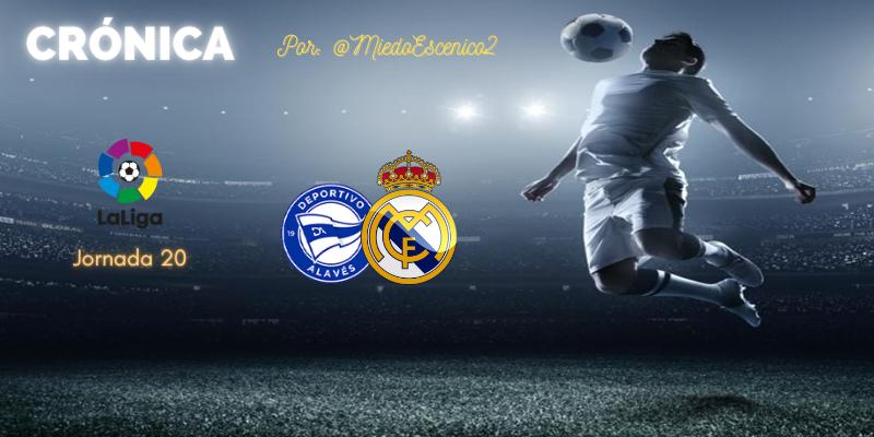 CRÓNICA   En reanimación: Deportivo Alavés 1 – 4 Real Madrid