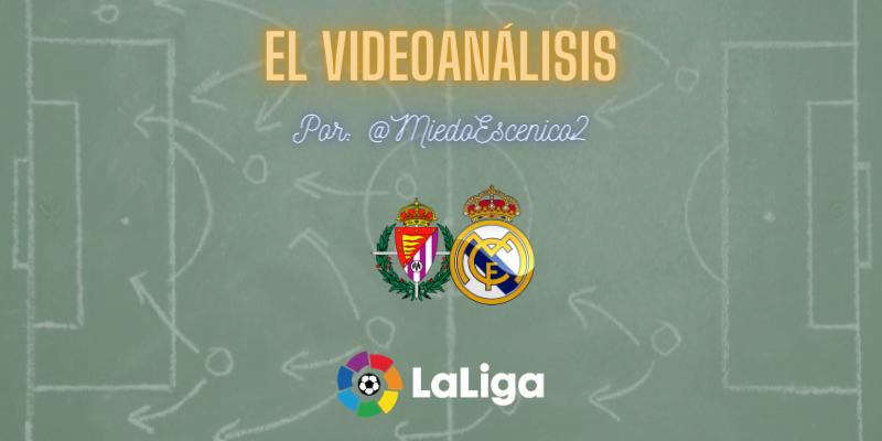 EL VIDEOANÁLISIS   Valladolid vs Real Madrid   LaLiga   Jornada 24