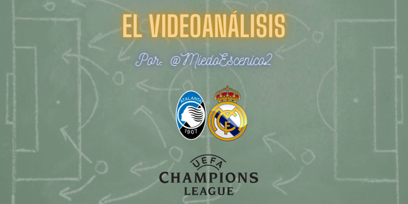 EL VIDEOANÁLISIS | Atalanta vs Real Madrid | UCL | 1/8 Final | Ida