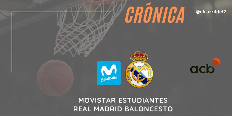 CRÓNICA | A tirones: Movistar Estudiantes 65 – 79 Real Madrid