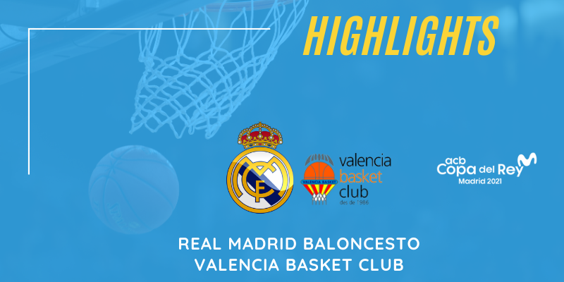 VÍDEO | Highlights | Real Madrid vs Valencia Basket | Copa del Rey | 1/4 Final
