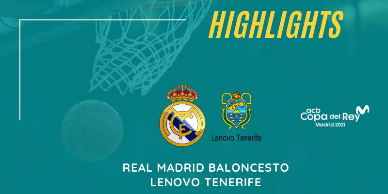 VÍDEO | Highlights | Real Madrid vs Lenovo Tenerife | Copa del Rey | Semifinal