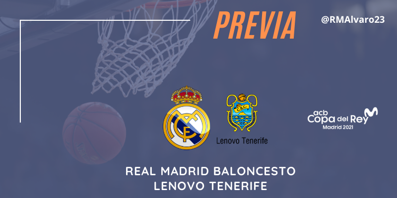 PREVIA | Real Madrid vs Lenovo Tenerife | Copa del Rey | Semifinal