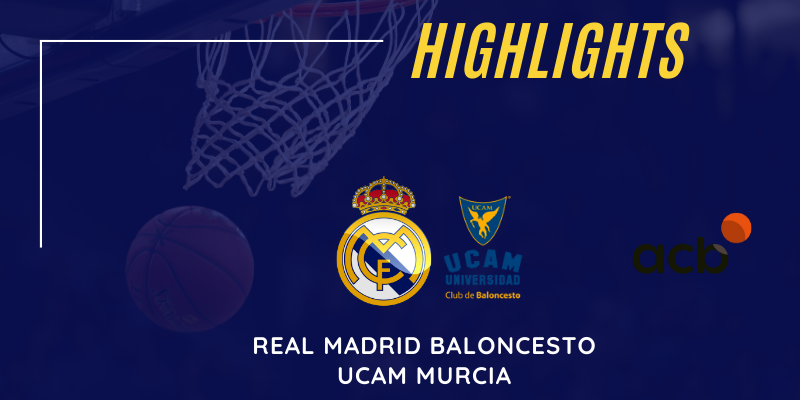 VÍDEO | Real Madrid vs UCAM Murcia | Liga Endesa | Jornada 19