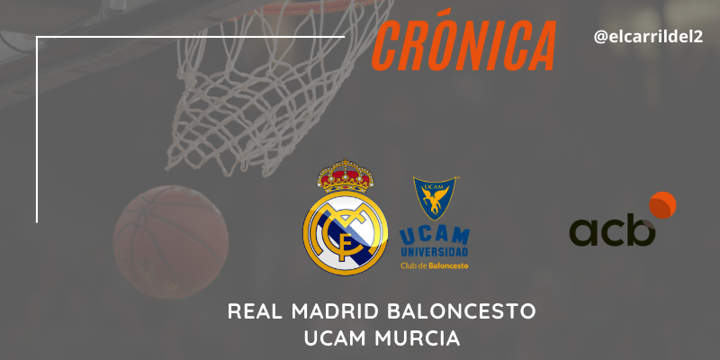 CRÓNICA | En punto muerto: Real Madrid 98 – 87 UCAM Murcia
