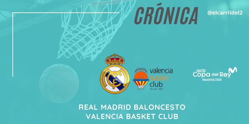 CRÓNICA | Aparece la infanteria: Real Madrid 85 – 74 Valencia Basket