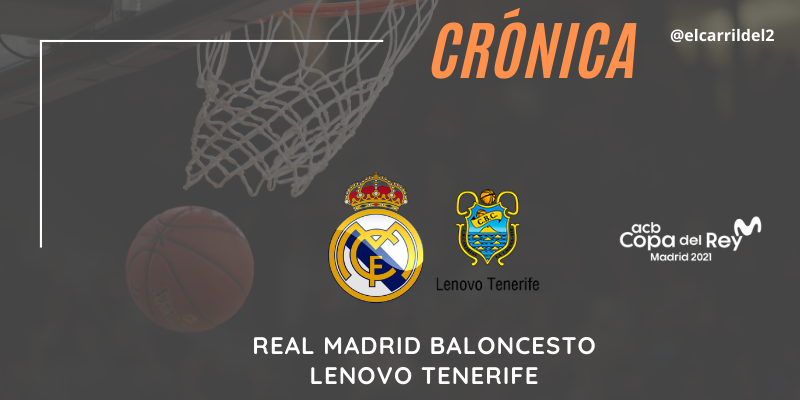 CRÓNICA | El Madrid habla en la cancha: Real Madrid 85 – 79 Lenovo Tenerife