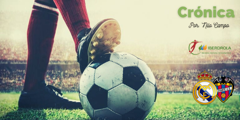 CRÓNICA   Dolorosa derrota: Real Madrid Femenino 1 – 2 Levante UD Femenino