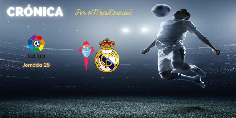 CRÓNICA   Media hora y un zarpazo: Celta 1 – 3 Real Madrid