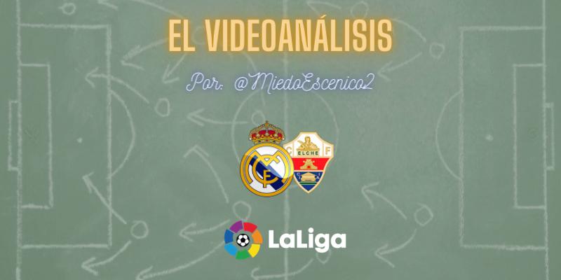 EL VÍDEOANÁLISIS   Real Madrid vs Elche   LaLiga   Jornada 27