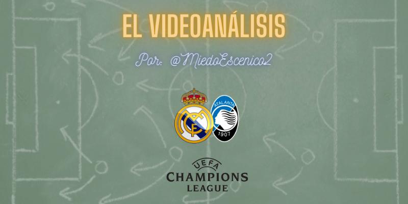 EL VÍDEOANÁLISIS   Real Madrid vs Atalanta   UCL   1/8 Final   Vuelta