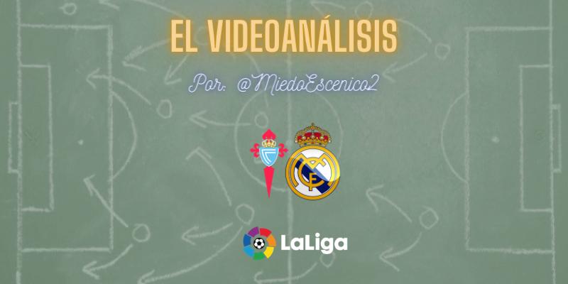 EL VÍDEOANÁLISIS   Celta vs Real Madrid   LaLiga   Jornada 28