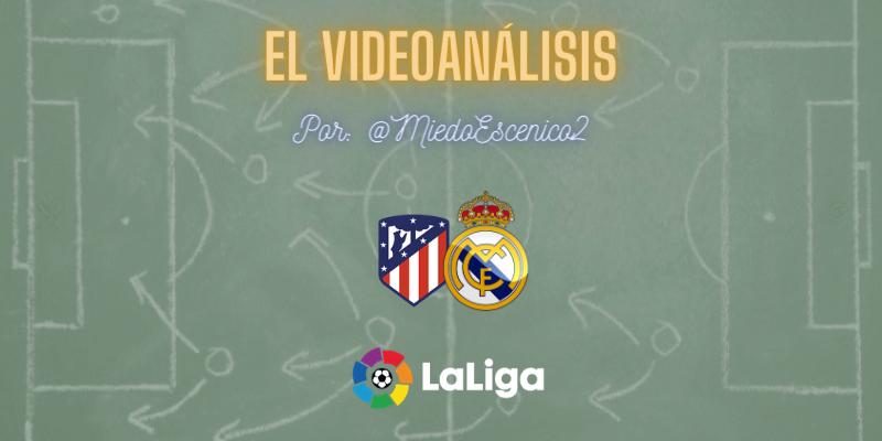 EL VIDEOANÁLISIS   Atlético de Madrid vs Real Madrid   LaLiga   Jornada 26