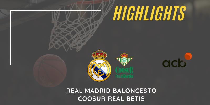 VÍDEO | Highlights | Real Madrid vs Coosur Real Betis | Liga Endesa | Jornada 27