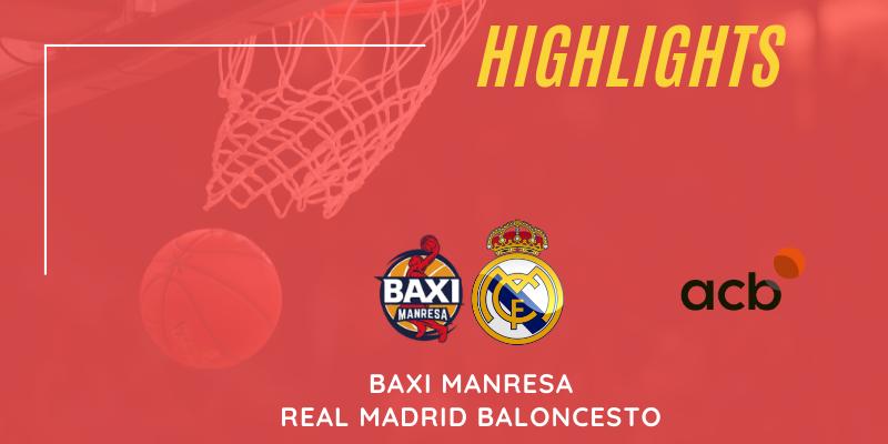 VÍDEO | Highlights | Baxi Manresa – Real Madrid Baloncesto | Liga Endesa | Jornada 28