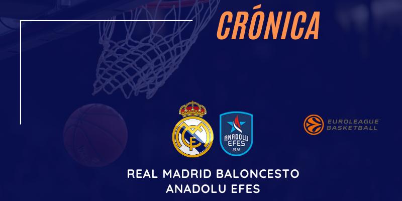 CRÓNICA | Real Madrid Baloncesto 83 – 108 Anadolu Efes | Euroleague | Jornada 32