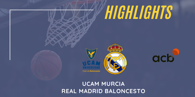 VÍDEO | Highlights | UCAM Murcia vs Real Madrid | Liga Endesa | Jornada 25