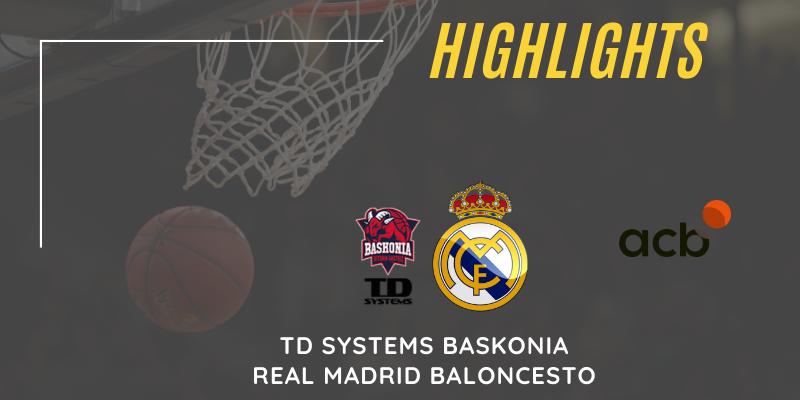 VÍDEO | Highlights | TD Systems Baskonia vs Real Madrid | Liga Endesa | Jornada 26