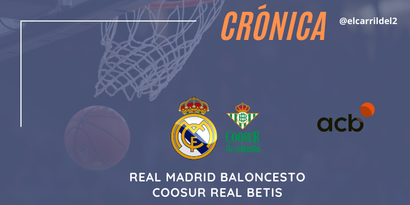 CRÓNICA | Laprovittola resuelve, Vukcevic se reivindica: Real Madrid 95 – 77 Coosur Real Betis