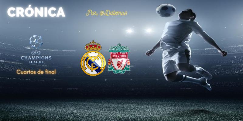 CRÓNICA   La noche de los actores secundarios: Real Madrid 3 – 1 Liverpool