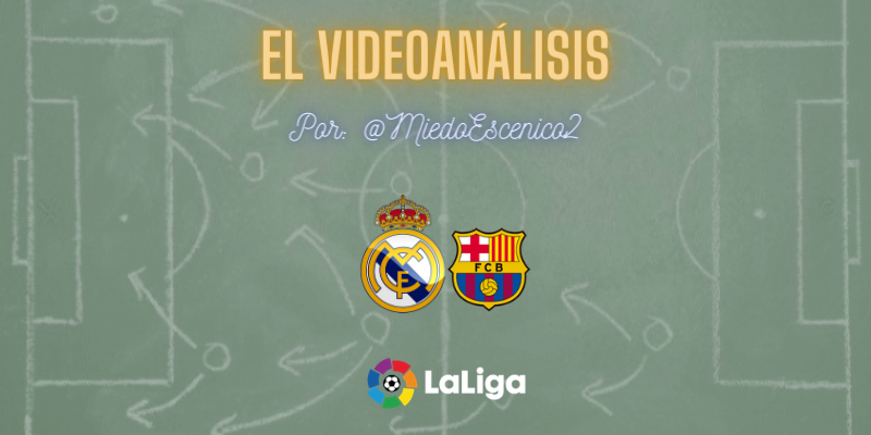 EL VÍDEOANÁLISIS | Real Madrid vs FC Barcelona | LaLiga | Jornada 30