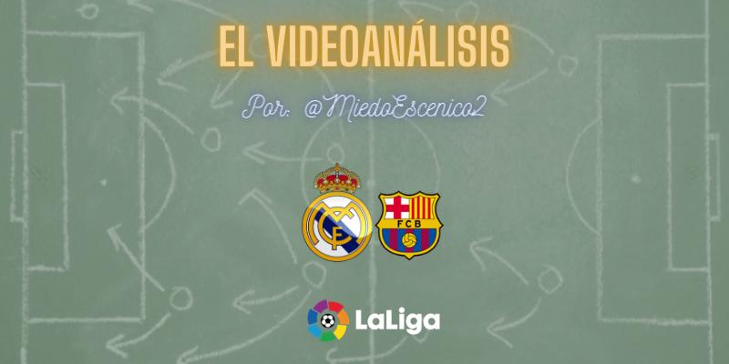EL VÍDEOANÁLISIS   Real Madrid vs FC Barcelona   LaLiga   Jornada 30