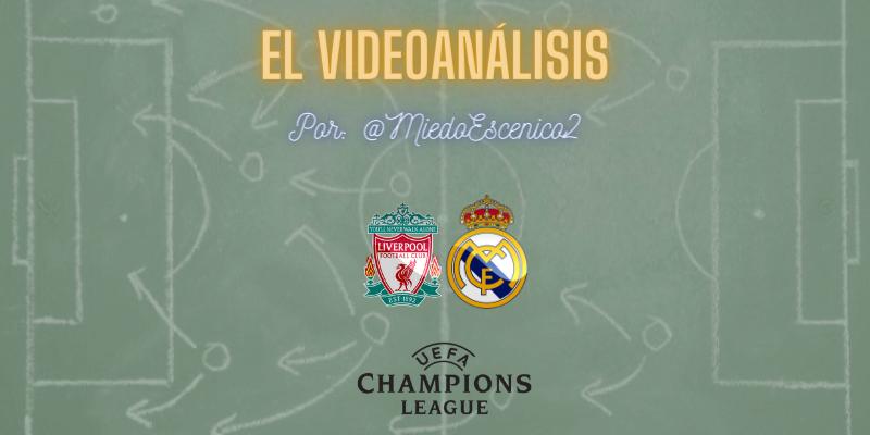 EL VÍDEOANÁLISIS   Liverpool vs Real Madrid   Uefa Champions League   Cuartos de final